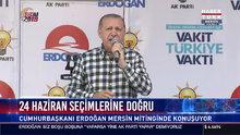 Cumhurbaşkanı Erdoğan Mersin mitinginde konuştu