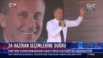 Muharrem İnce Kayseri'de