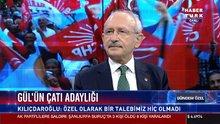 Kılıçdaroğlu Gül'ün çatı adaylığı hakkında