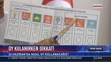 Oy kullanırken dikkat!
