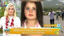 Kayıp kız Leyla'nın son durumu!