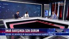 Çevre Ve Şehircilik Bakanı Mehmet Özhaseki Haberürk TV'de..