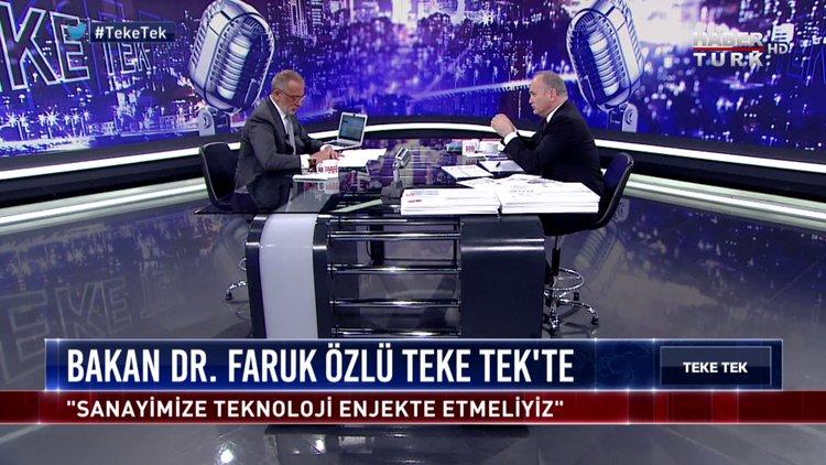 Teke Tek - 19 Haziran 2018 (Bilim, Sanayi ve Teknoloji Bakanı Dr. Faruk Özlü)