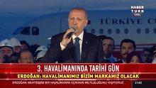 Cumhurbaşkanı Erdoğan, 3. Havalimanı'nda konuştu