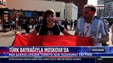 Türk bayrağıyla Moskova'da