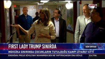 First Lady Trump sınırda