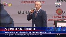 Muharrem İnce İstanbul mitinginde konuştu