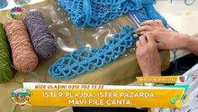 Derya Baykal'dan mavi file çanta yapımı!