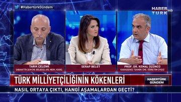 Habertürk Gündem - 1 Temmuz 2018 (Türkiye siyasetinde milliyetçiliğin yeri)