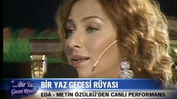 """Eda - Metin Özülkü'den canlı performans """"Eğlen Güzelim"""""""