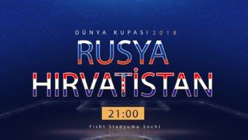 Dünya Kupası 2018 Rusya-Hırvatistan Çeyrek Final Özel Video