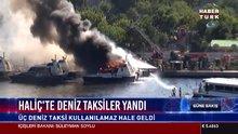 Haliç'te deniz taksiler yandı