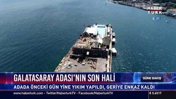 Galatasaray Adası'nın son hali