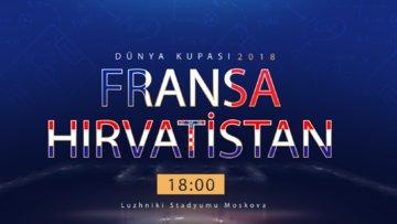 Dünya Kupası 2018 Fransa - Hırvatistan Final Özel Video