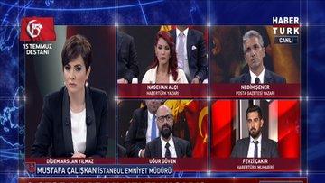İstanbul Emniyet Müdürü Çalışkan 15 Temmuz'u anlattı