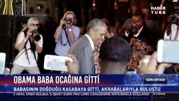Obama baba ocağına gitti