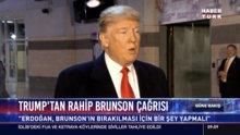 Trump'tan Rahip Brunson çağrısı