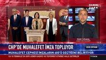 CHP'de muhalefet imza topluyor