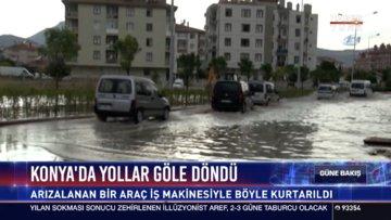 Konya'da yollar göle döndü