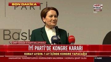 İYİ Parti'de kongre kararı: Ümit Özdağ'dan açıklama