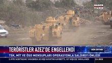 Teröristler Azez'de engellendi