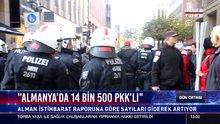 """""""Almanya'da 14 Bin 500 PKK'lı"""""""