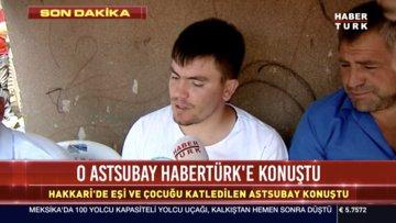 O Astsubay Habertürk'e konuştu