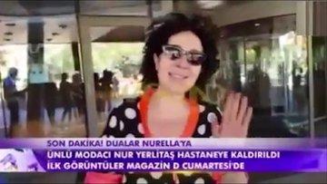 Nur Yerlitaş hastane çıkışı görüntülendi