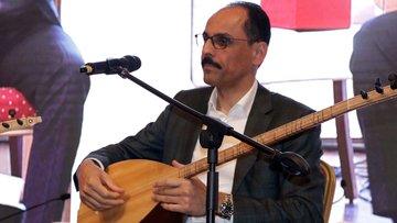 Cumhurbaşkanlığı Sözcüsü Kalın, Neşet Ertaş türküleri seslendirdi
