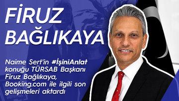 TÜRSAB Başkanı Firuz Bağlıkaya Booking.com hakkında konuştu