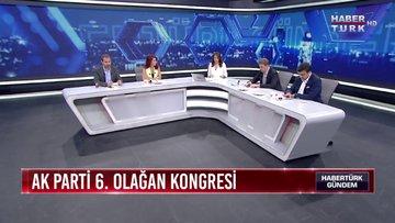 Habertürk Gündem - 18 Ağustos 2018 - (AK Parti 6. Olağan Kongresi)