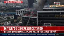 İkitelli'deki iş merkezinde yangın