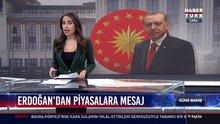 Erdoğan'dan piyasalara mesaj: Erdoğan: Bizde kriz filan yok, bunlar manipülasyon