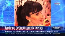 İzmir'de üçüncü estetik faciası
