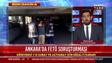 Ankara'da FETÖ soruşturması