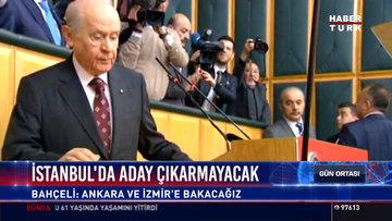 MHP İstanbul'da aday çıkarmayacak