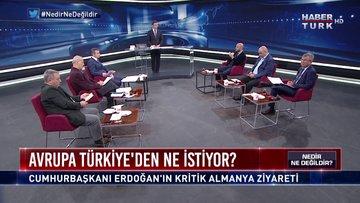 Nedir Ne Değildir? - 29 Eylül 2018 (Almanya'nın Ve Avrupa Birliği'nin Türkiye'ye Yönelik Hedefleri Neler?)