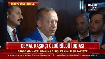 Cumhurbaşkanı Erdoğan'dan Suudi gazeteci açıklaması