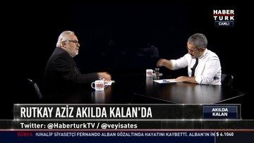 Rutkay Aziz bilinmeyenlerini anlattı