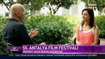 55.Antalya Film Festivali: Mehmet Açar değerlendiriyor