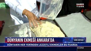 Dünyanın ekmeği Ankara'da: Başkent Uluslararası Ekmek Fuarına ev sahipliği yapıyor