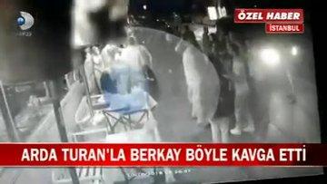 İşte Arda Turan-Berkay kavgasının görüntüleri
