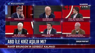 Gerçek Fikri Ne? - 12 Ekim 2018 - (Brunson davası-Türkiye'nin küresel ticaret savaşlarındaki yeri)