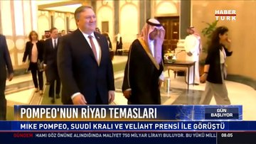 Pompeo'nun Riyad temasları: Mike Pompeo, Suudi Kralı ve Veliaht prensi ile  görüştü