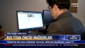 Rus titan zinciri mağdurları: Türkiye'de kısa sürede yayıldı, birçok mağdur yarattı