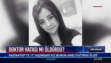 Doktor hatası mı öldürdü?: Gaziantep'te 17 yaşındaki kız burun ameliyatında öldü
