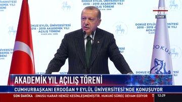 Akademik yıl açılış töreni: Cumhurbaşkanı Erdoğan 9 Eylül Üniversitesi'nde konuşuyor