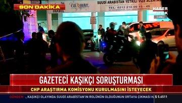 Gazeteci Kaşıkçı soruşturması: CHP araştırma komisyonu kurulmasını isteyecek