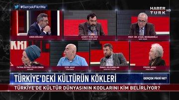 Gerçek Fikri Ne? - 26 Ekim 2018 - (Kültürel iktidar tartışması)