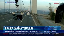 Havalimanına yolculuk: Habertürk ekipleri Anadolu ve Avrupa yakasından yola çıktı